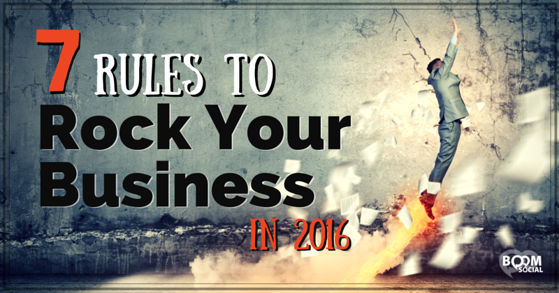 7-Rules-to-Rock-Your-Business-in-2016