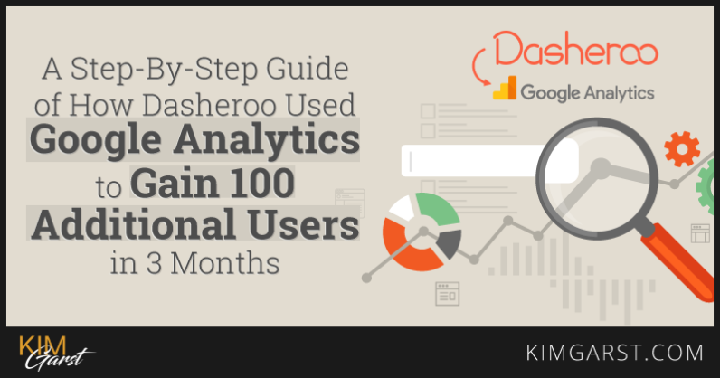 A-Step-by-Step-Guide-of-How-Dasheroo-Used-Google-Analytics-to-Gain-100-Additional-Users-in-3-Months