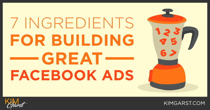 The Facebook Ads Recipe – 7 Ingredients for Building GREAT Facebook Ads