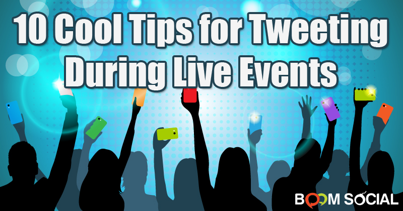 10 Cool Tips for Tweeting During Live Events