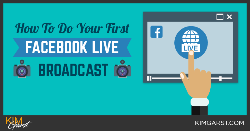 How to Do Your First Facebook Live Broadcast