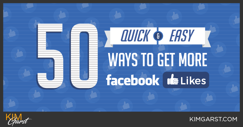 50 Quick and Easy Ways to Get More Facebook Likes