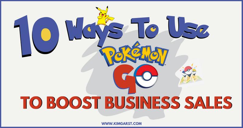 1820e03c 10 Ways To Use Pokémon Go to Boost Business Sales - Kim Garst ...