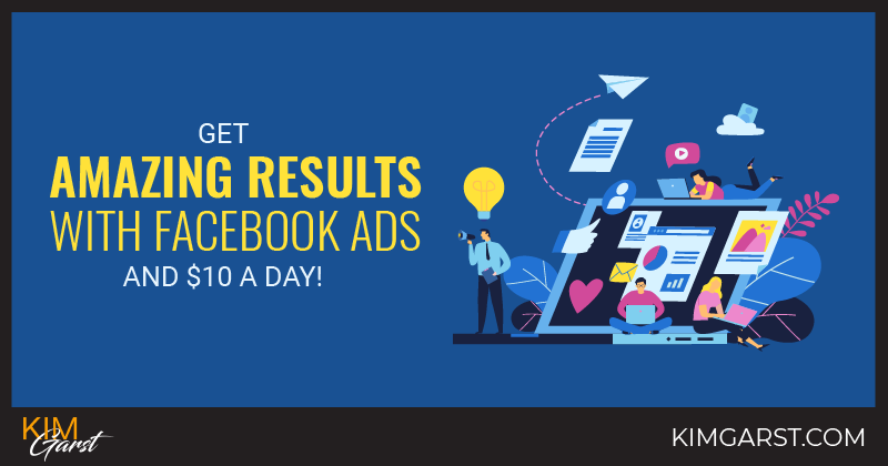 Get Amazing Results with Facebook Ads and $10 A Day!