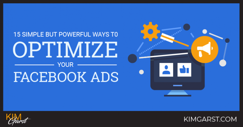 15 Simple But Powerful Ways To Optimize Your Facebook Ads
