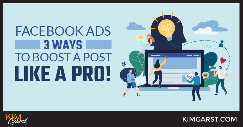 Facebook Ads - 3 Ways to Boost a Post Like a Pro! - Kim