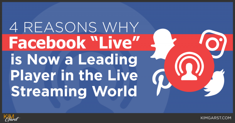 "4 Reasons Why Facebook ""Live"" is Now a Leading Player in the Live Streaming World"