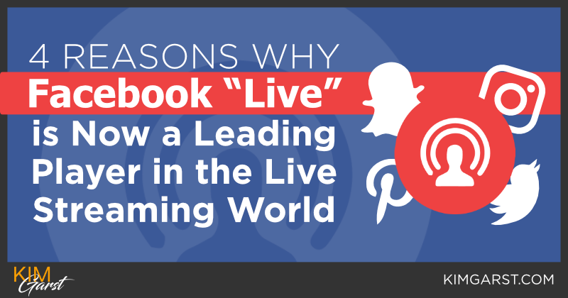 https://kimgarst.com/4-reasons-why-facebook-live-is-now-a-leading-player-in-the-live-streaming-world-2