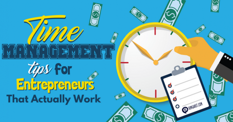 Time Management Tips for Entrepreneurs That Actually Work