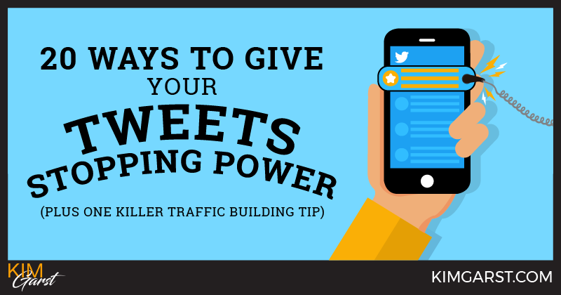 20 Ways to Give Your Tweets Stopping Power (Plus One Killer Traffic Building Tip)
