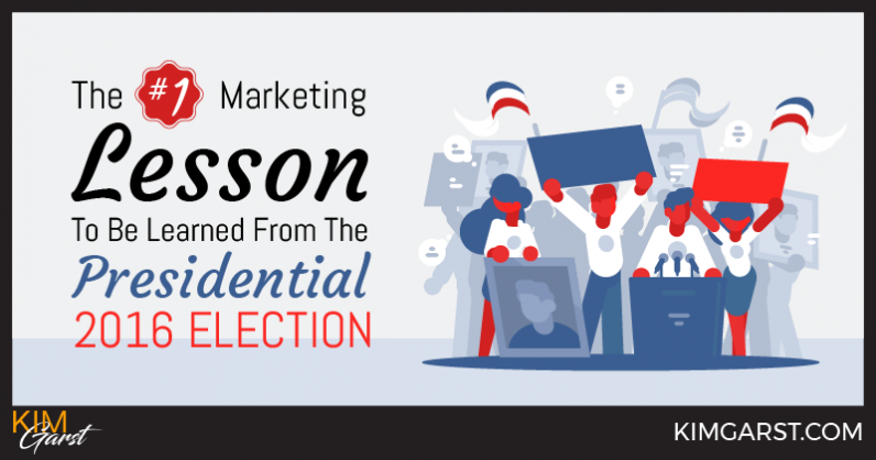 The #1 Marketing Lesson To Be Learned From The Presidential 2016 Election