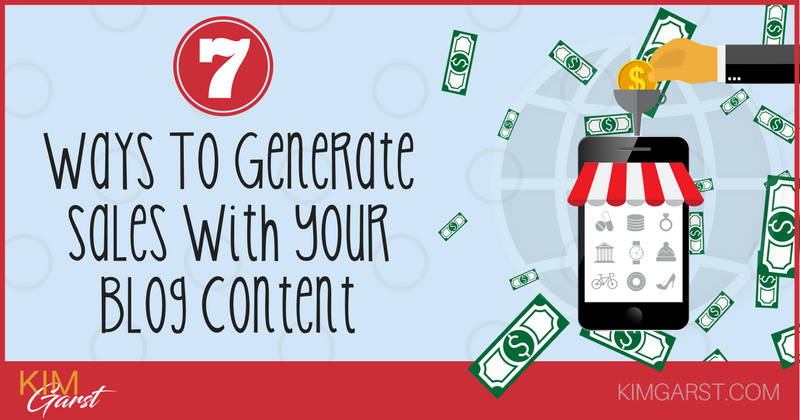 7 Ways To Generate Sales From Your Blog Content