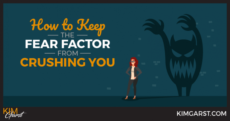 How to Keep The Fear Factor From Crushing You