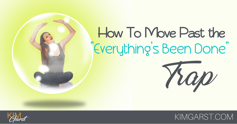 BLOG - How to Move Past The -Everything's Been Done- Trap
