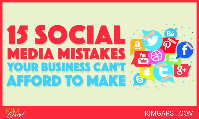 15 Social Media Mistakes Your Business Can't Afford To Make