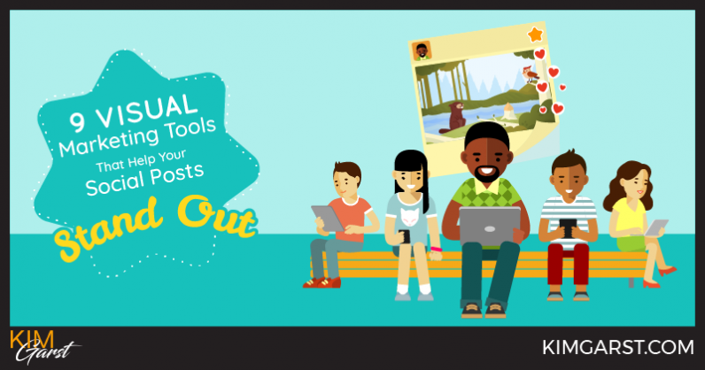 9 Visual Marketing Tools That Help Your Social Posts Stand Out