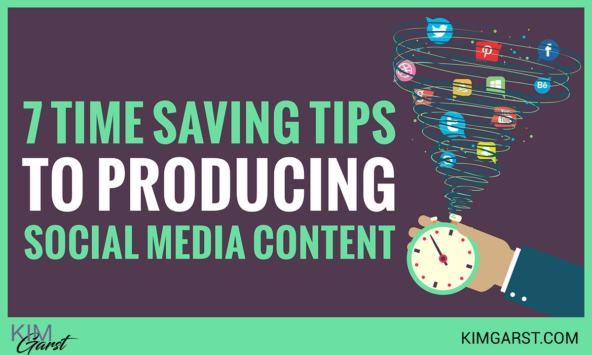 7 Time Saving Tips to Producing Social Media Content