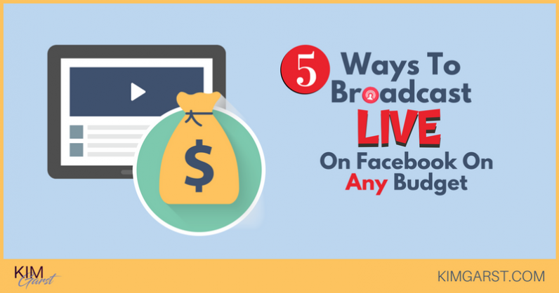 5 Ways To Broadcast LIVE On Facebook On Any Budget