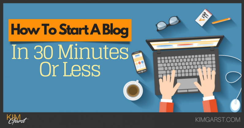 How To Start A Blog In 30 Minutes Or Less