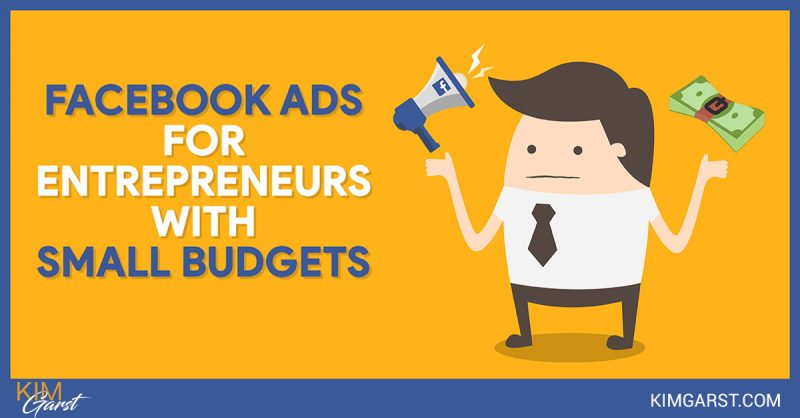 Facebook Ads for Entrepreneurs with Small Budgets