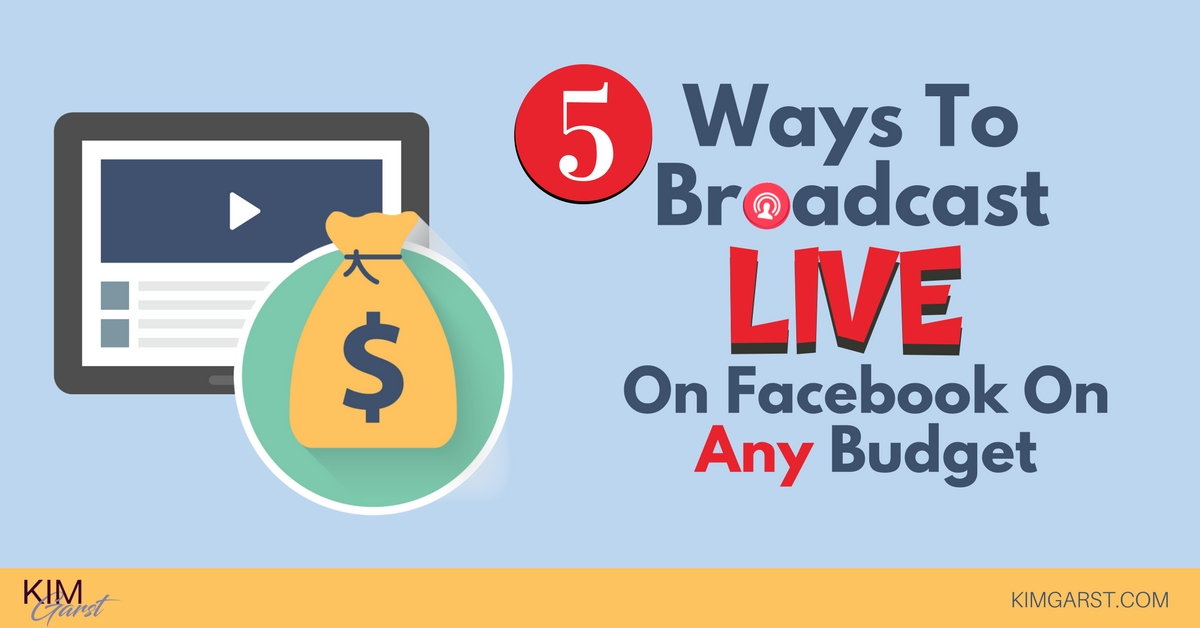 Sm 5 ways to broadcast live on facebook on any budget 1