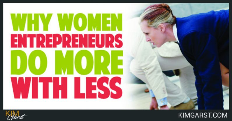 Why Women Entrepreneurs Do More With Less