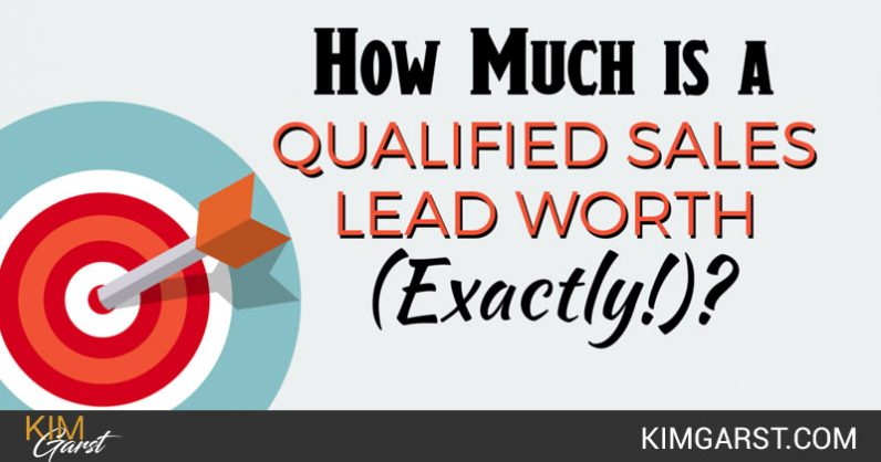 How Much is a Qualified Sales Lead Worth (EXACTLY!)?