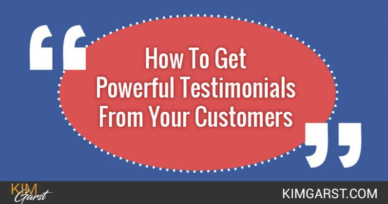 How To Get Powerful Testimonials From Your Customers