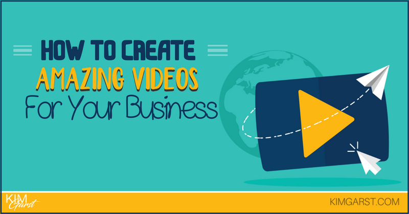 Blog - How to Create Amazing Videos For Your Business