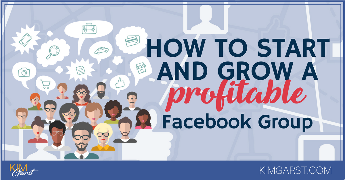How to start and grow a profitable facebook group kim garst how to start and grow a profitable facebook group kim garst marketing strategies that work solutioingenieria Gallery