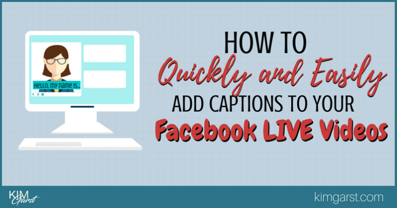 How to Quickly and Easily Add Captions To Your Facebook LIVE Videos