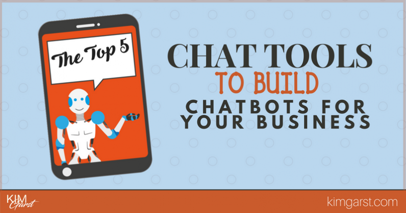 The Top 5 Chatbot Tools To Build Chatbots for Your Business