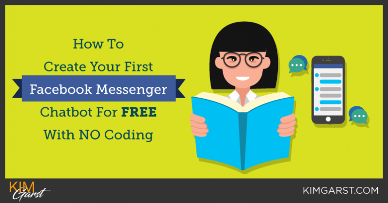 How To Create Your First Facebook Messenger Chatbot For FREE With NO Coding