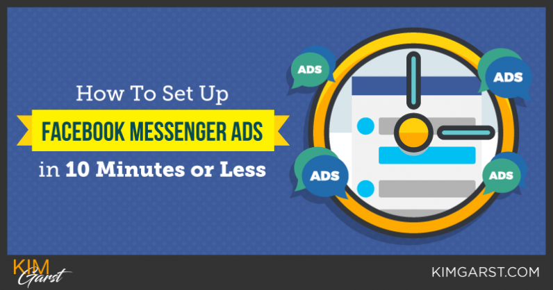 How To Set Up Facebook Messenger Ads In 10 Minutes Or Less