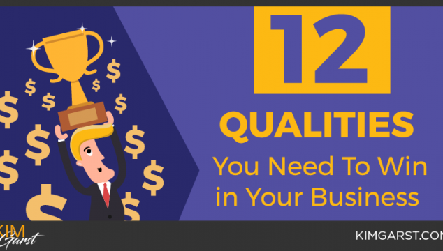 12 Qualities You Need To Win in Your Business