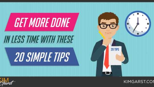 Get More Done In Less Time With These 20 Simple Tips