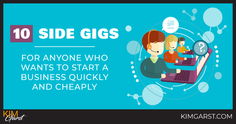 10 Side Gigs for Anyone Who Wants to Start a Business Quickly and Cheaply