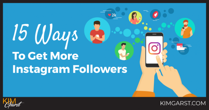 15 Ways To Get More Instagram Followers in 2018