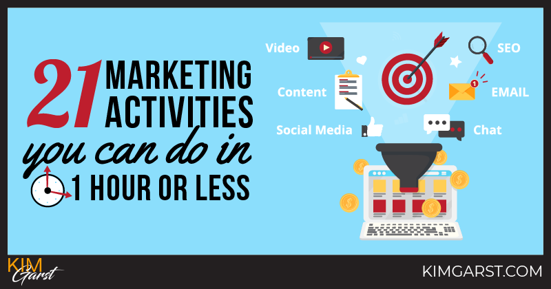 21 Marketing Activities You Can Do In 1 Hour or Less