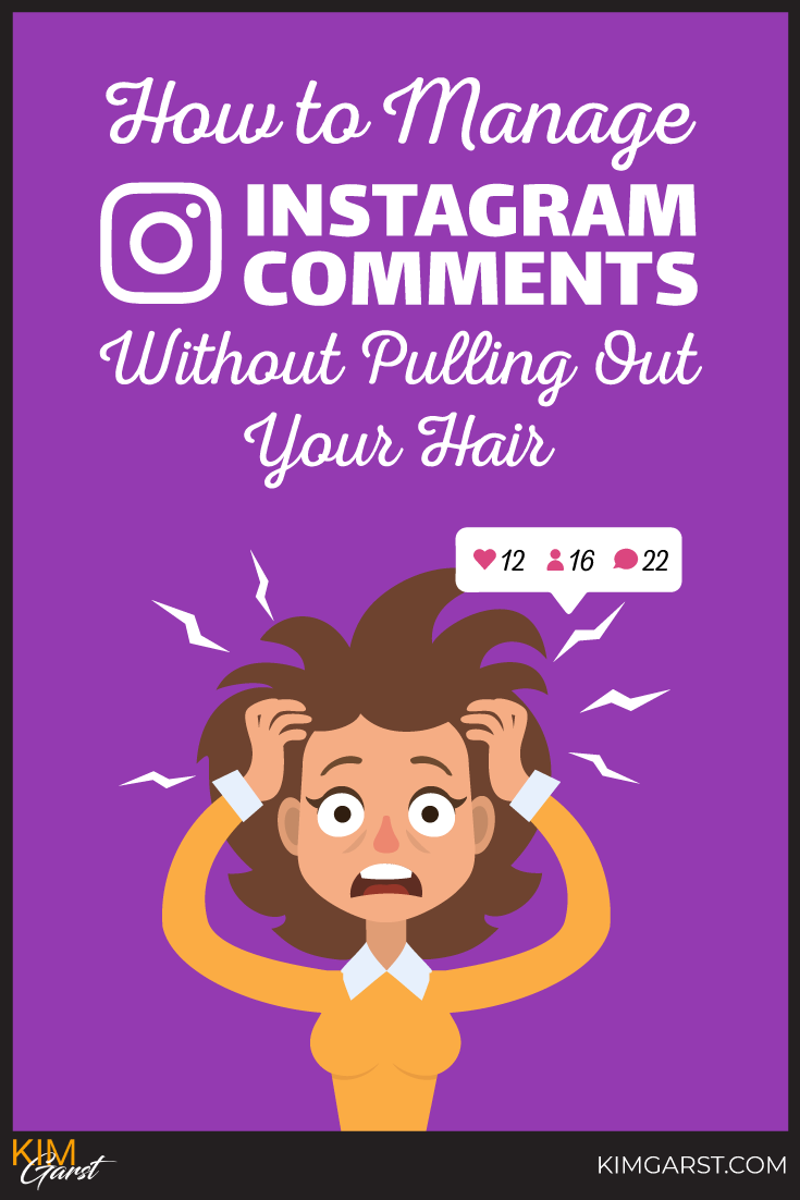 How to Manage Instagram Comments Without Pulling Out Your Hair #InstagramTips #InstagramMarketing