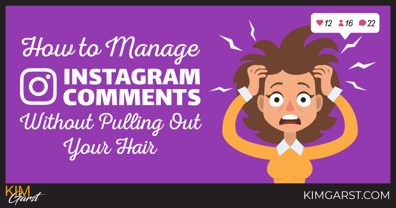 How to Manage Instagram Comments Without Pulling Out Your Hair