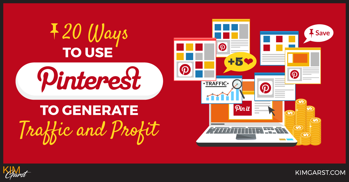 20 Ways to Use Pinterest To Generate Traffic and Profit