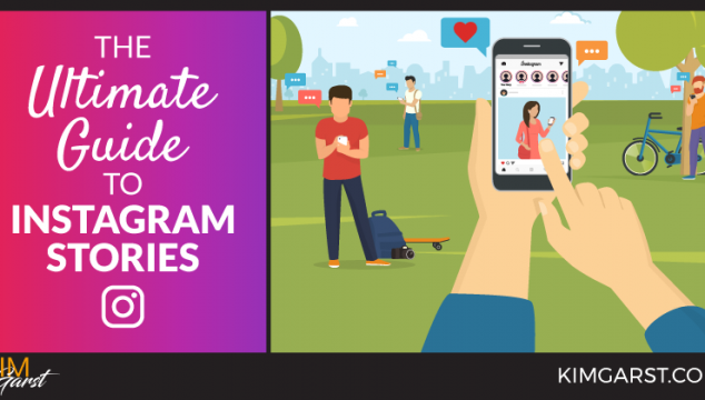 The Ultimate Guide to Instagram Stories