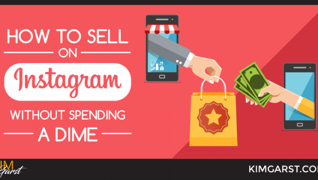 How to Sell on Instagram Without Spending A Dime
