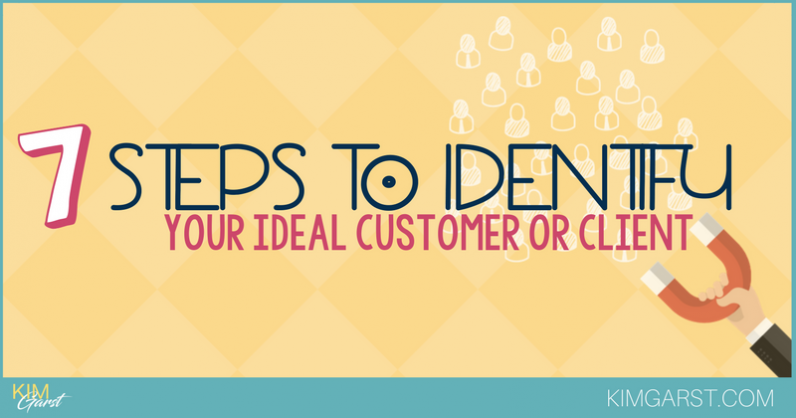 7 Steps To Identify Your Ideal Customer or Client