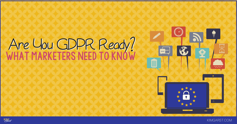 Are you ready for GDPR? What Marketers Need to Know