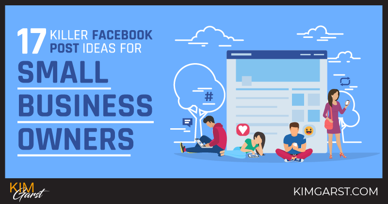 6be78b759c7b 17 Killer Facebook Post Ideas For Small Business Owners