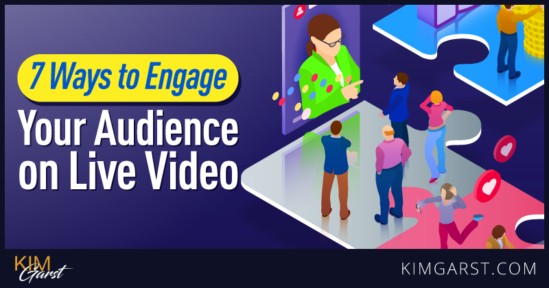 7 Ways to Engage Your Audience on Live Video
