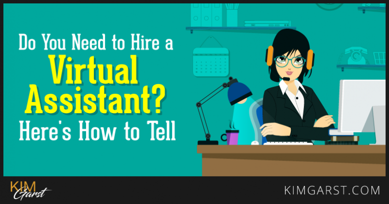Do You Need to Hire A Virtual Assistant? Here's How To Tell