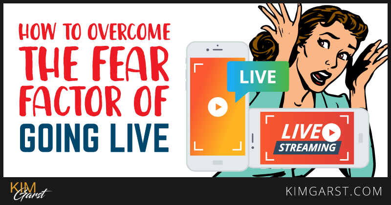 How to Overcome the Fear Factor of Going Live